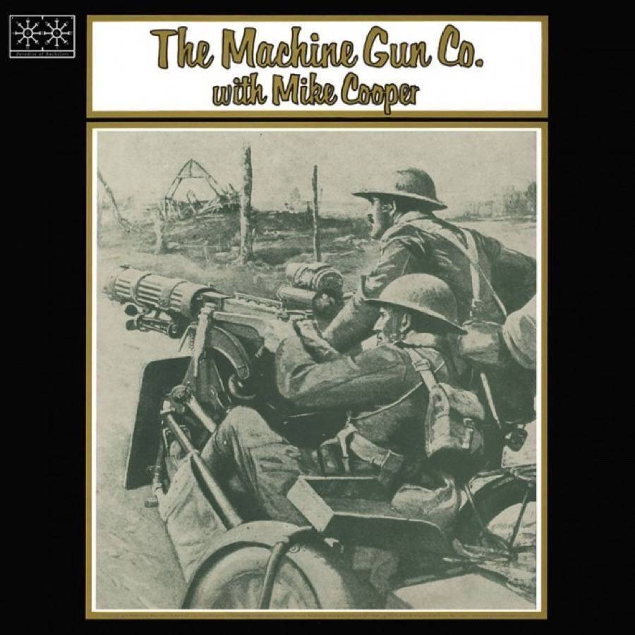 The Machine Gun Co. With Mike Cooper
