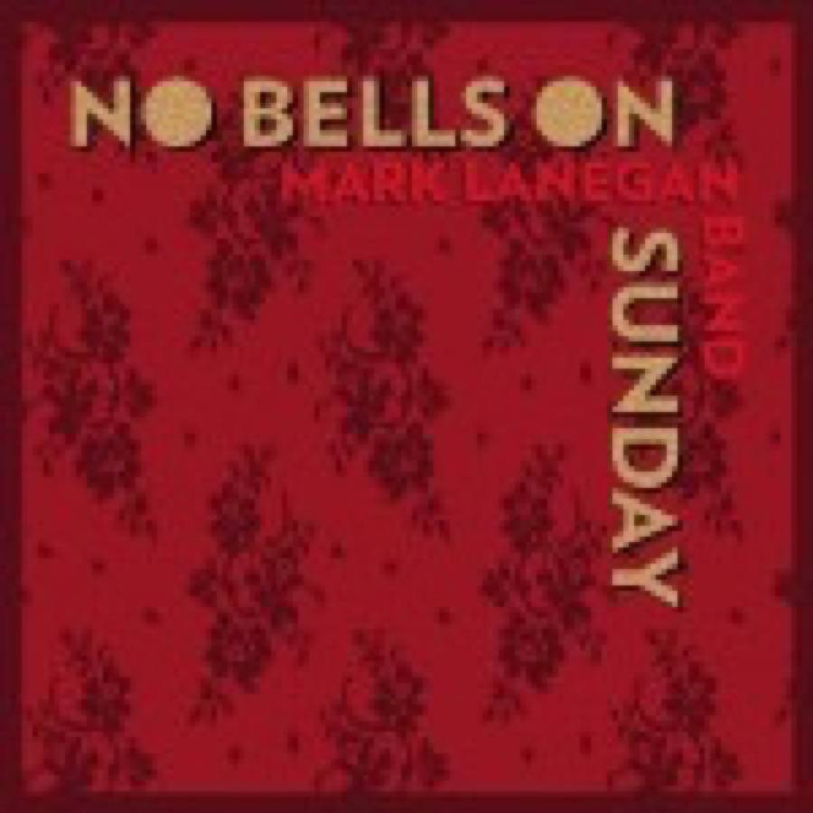 Mark Lanegan – No Bells On Sunday EP