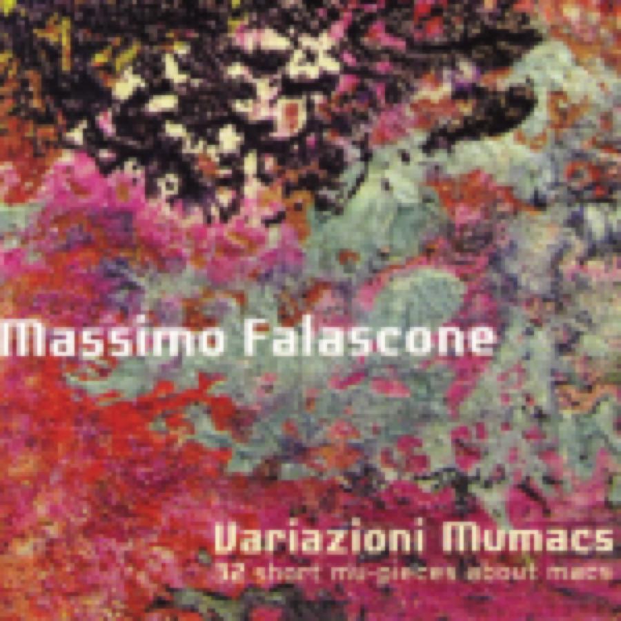 Massimo Falascone – Variazioni Mumacs. 32 Short Mu-Pieces About Macs