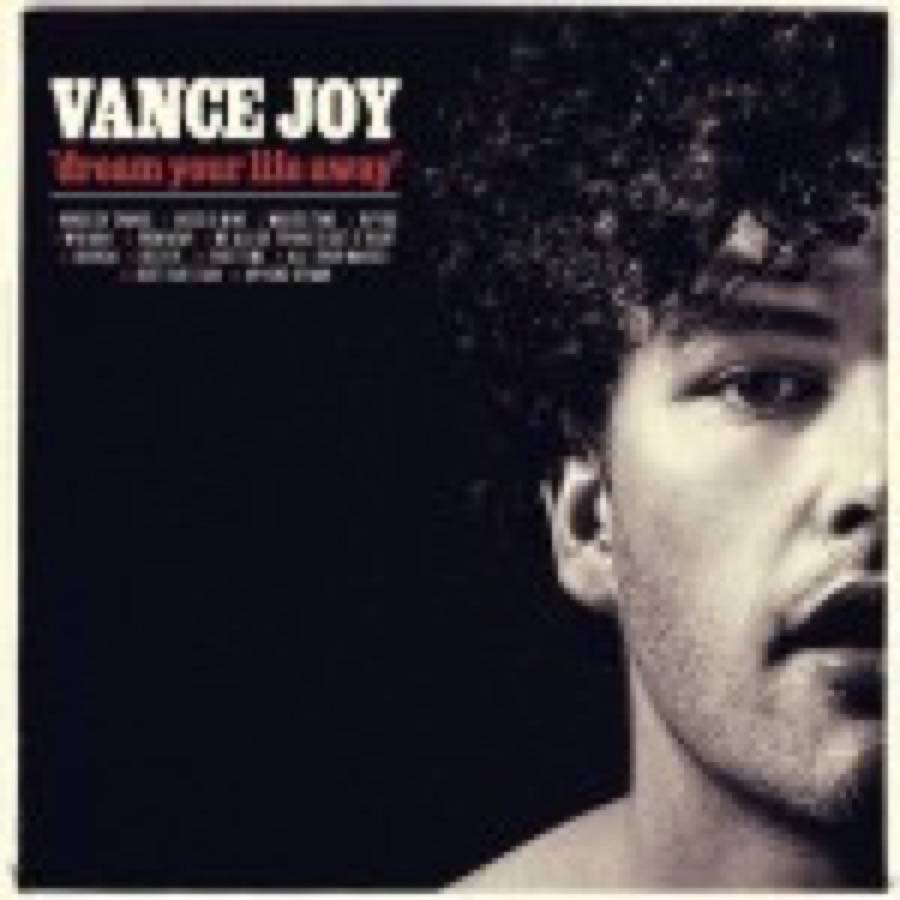 Vance Joy – Dream Your Life Away
