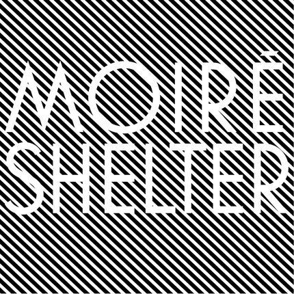 Moiré – Shelter