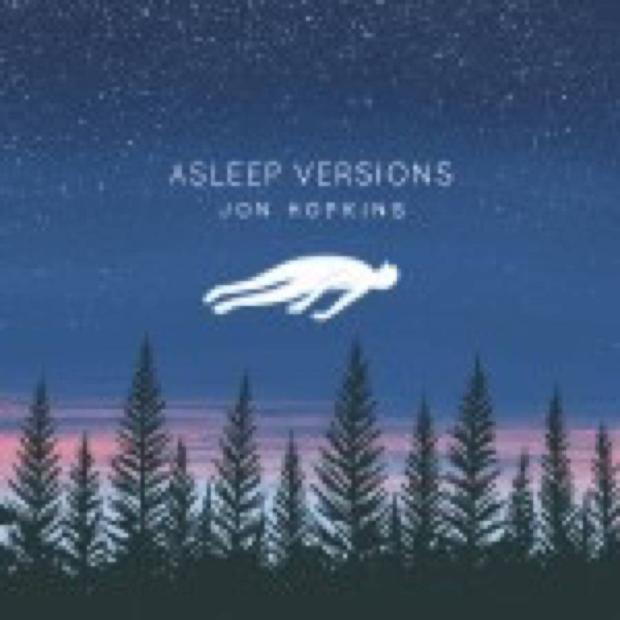 Jon Hopkins – Asleep Versions EP