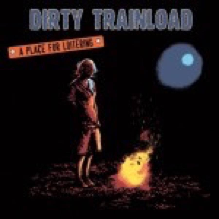 Dirty Trainload – A Place For Loitering