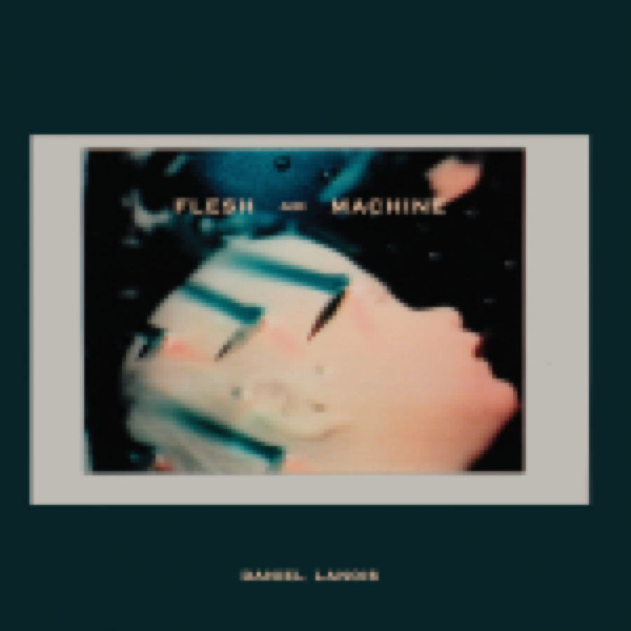 Daniel Lanois – Flesh and Machine