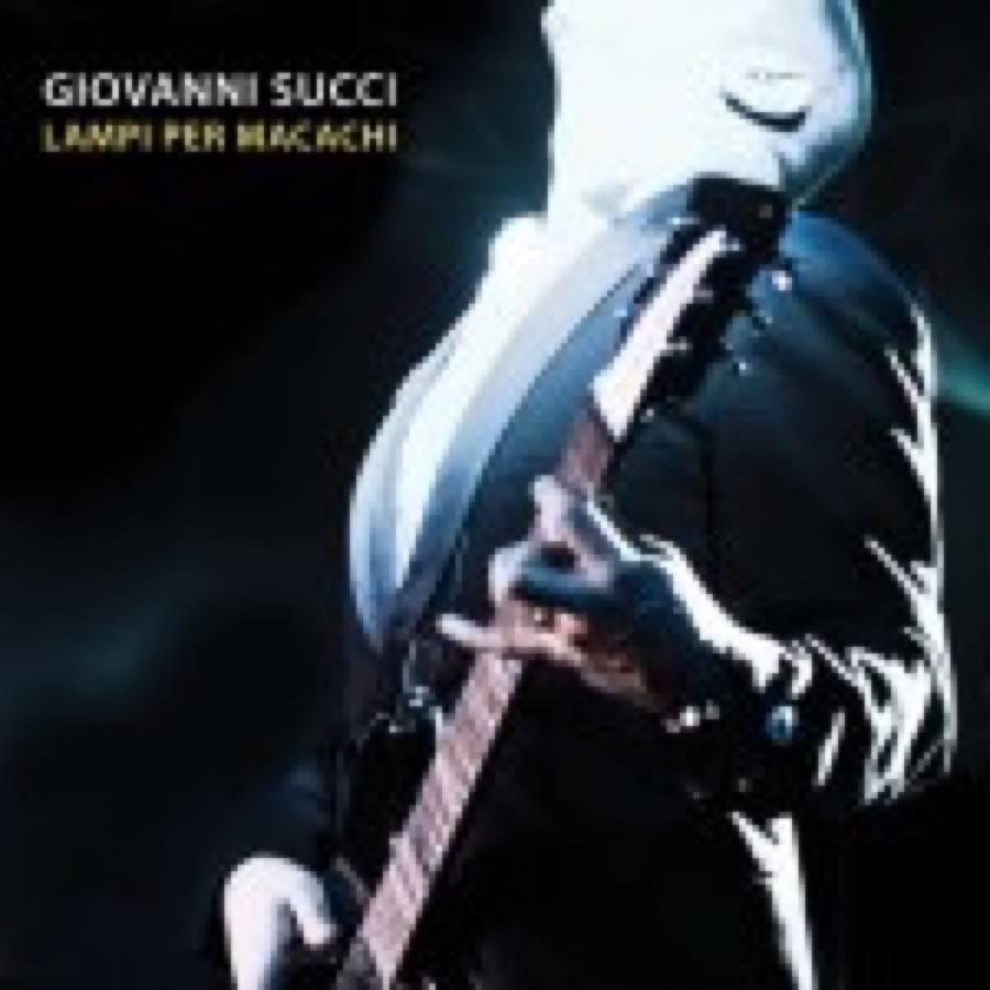 Giovanni Succi – Lampi Per Macachi