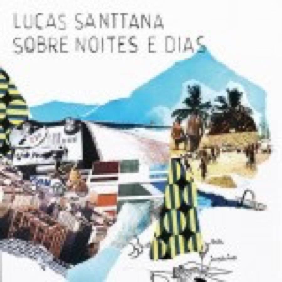 Lucas Santtana – Sobre Noites e Dias