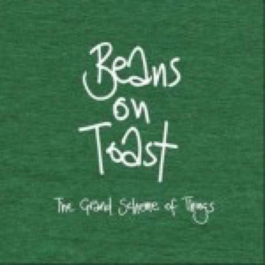Beans On Toast – The Grand Scheme Of Things
