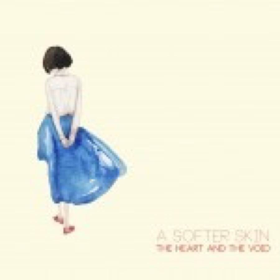 The Heart and the Void – A Softer Skin