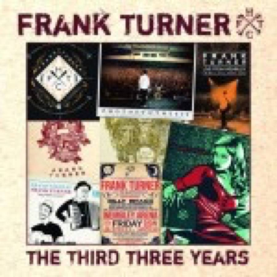 Frank Turner – The Third Three Years