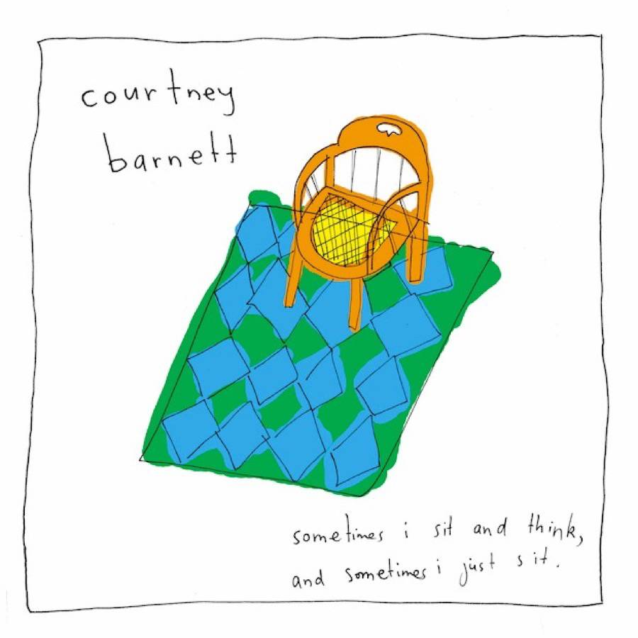 courtney barnett -Sometimes I Sit and Think and Sometimes I Just Sit