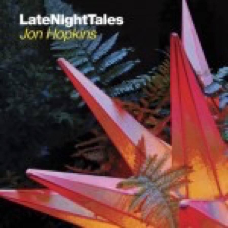 Jon Hopkins – Late Night Tales