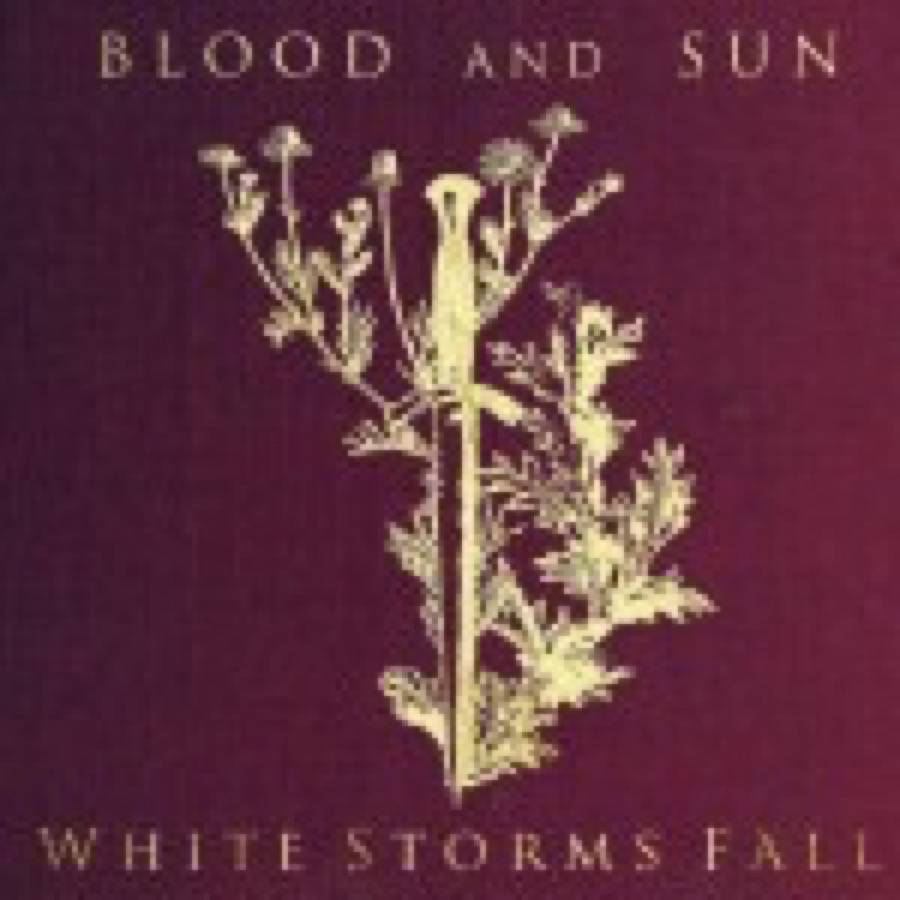 Blood and Sun – White Storms Fall