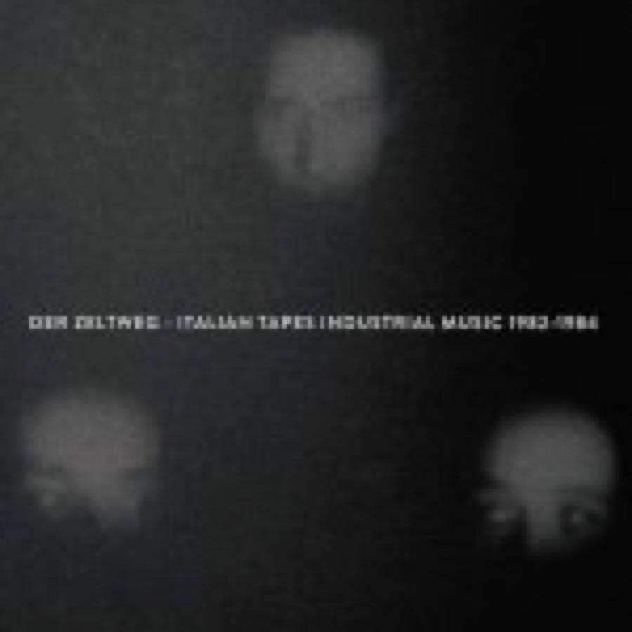 Der Zeltweg – Italian Tapes Industrial Music 1982-1984
