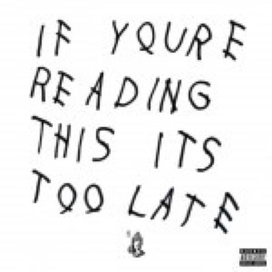 Drake – If You're Reading This, It's Too Late