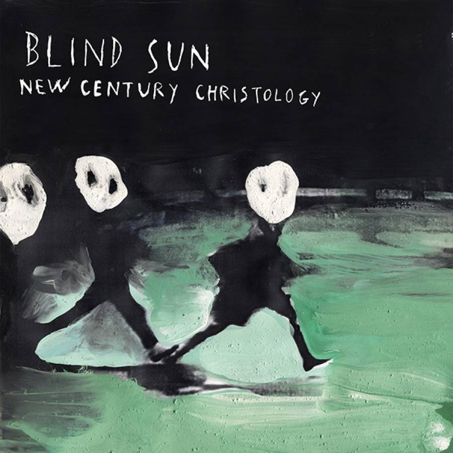 Stefano Pilia_Blind Sun New Century Christology
