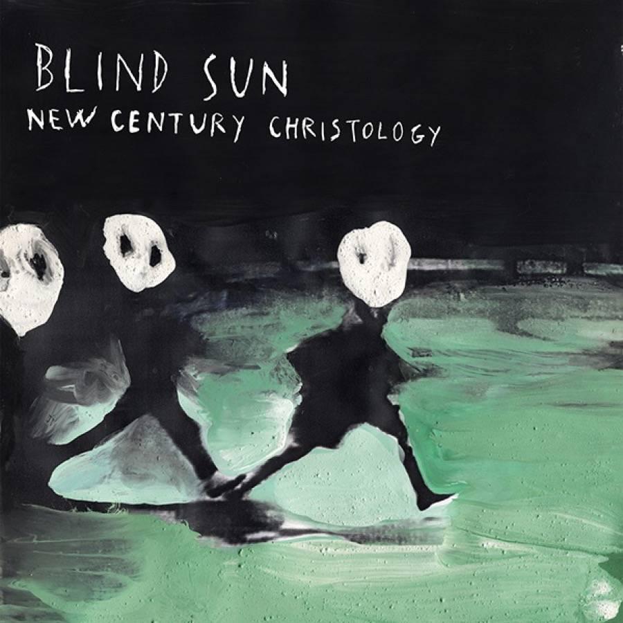 Stefano Pilia_Blind Sun New Century Christology