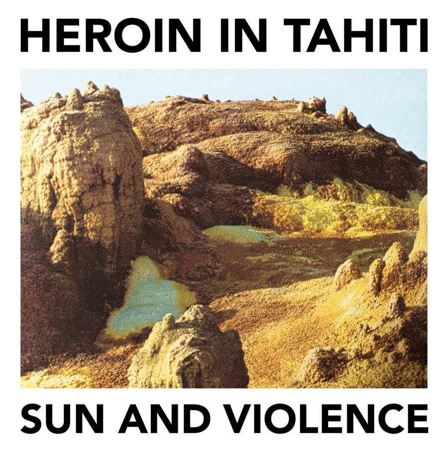 HEROIN IN TAHITI - SUN AND VIOLENCE