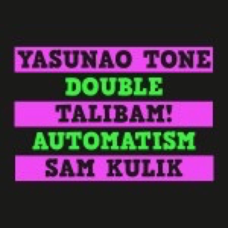 Talibam! / Yasunao Tone / Sam Kulik – Double Automatism