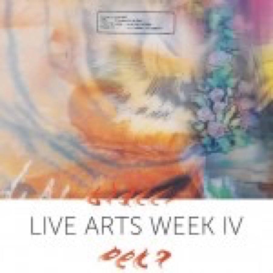 Live Arts Week IV
