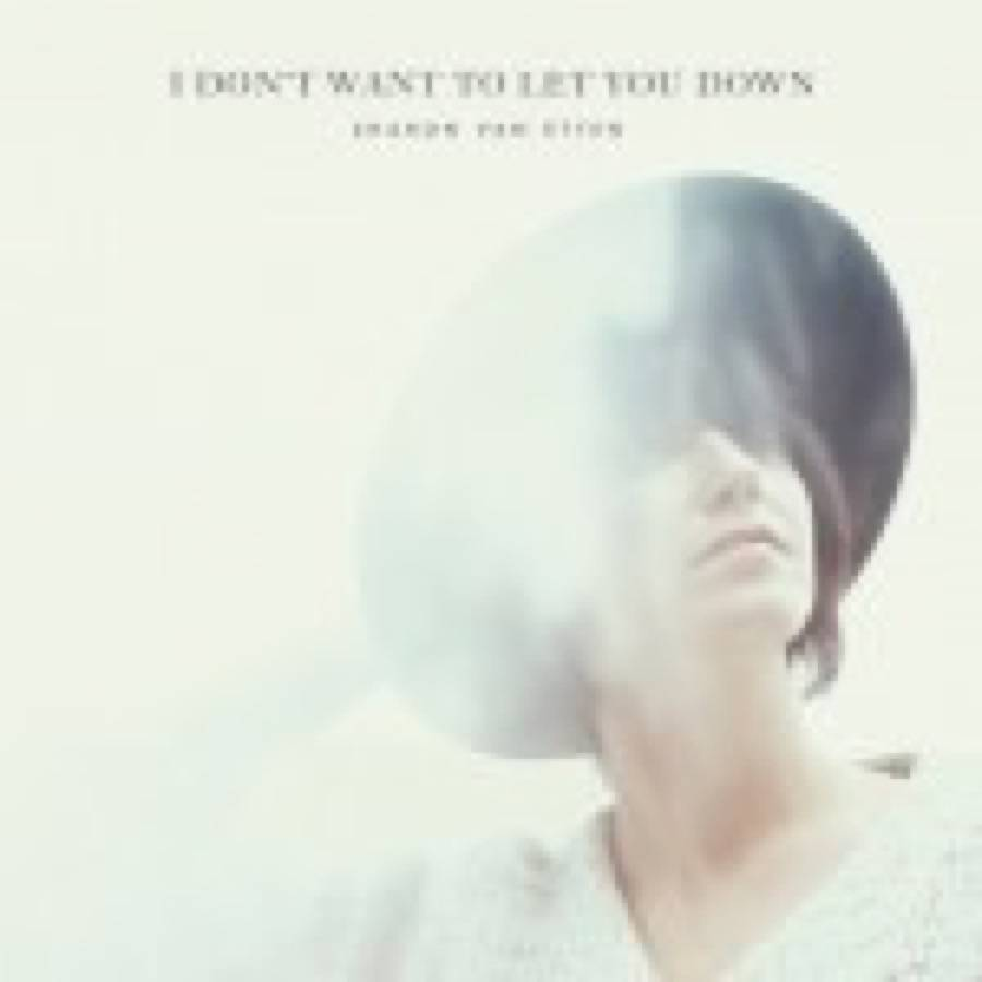 I Don't Want To Let You Down