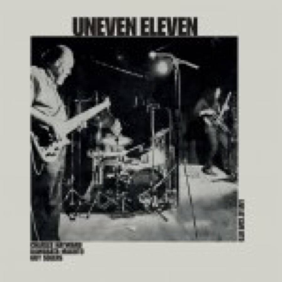 Uneven Eleven – Live At Cafe Oto