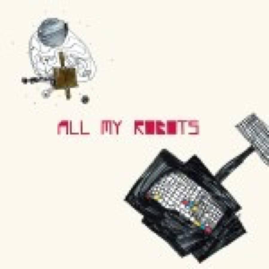 All My Robots