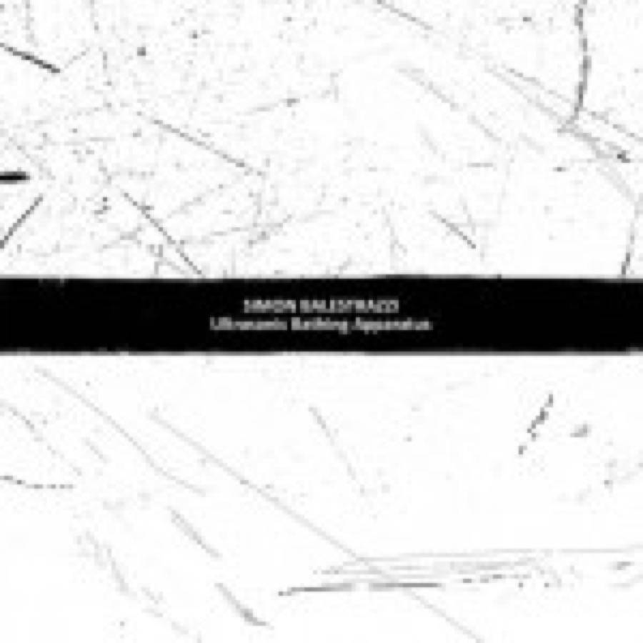 Simon Balestrazzi – Ultrasonic Bathing Apparatus / Uncodified – Hardcore Methodology