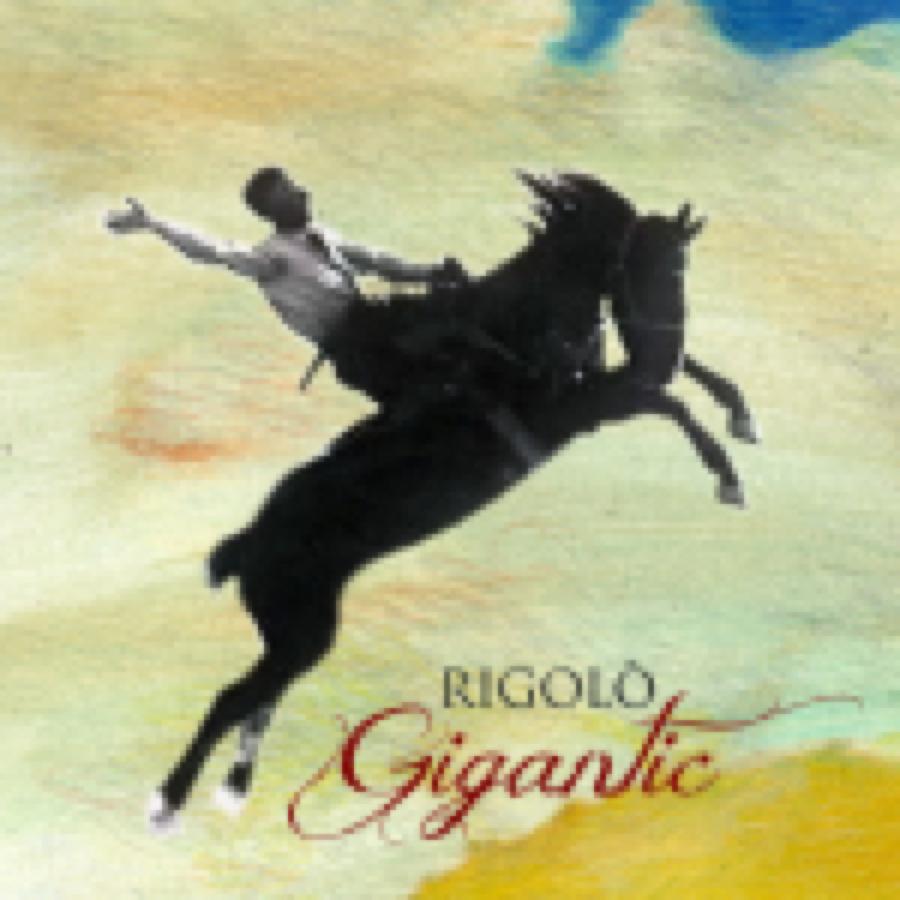 Rigolò – Gigantic