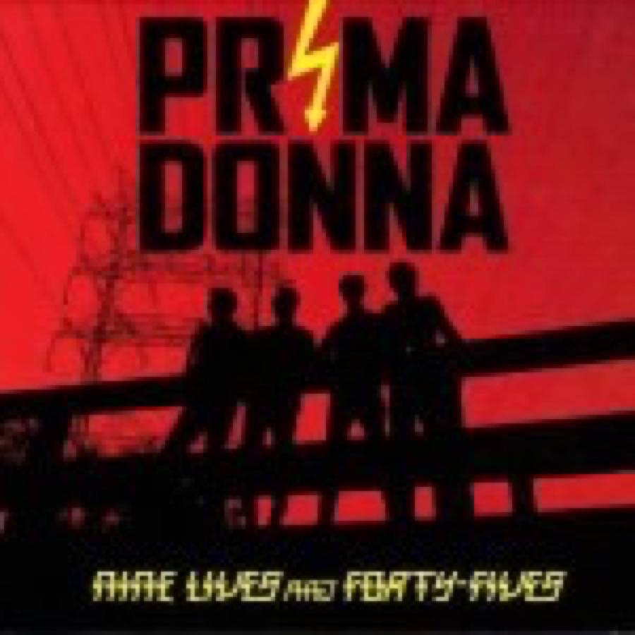 Prima Donna – Nine Lives And Forty-Fives