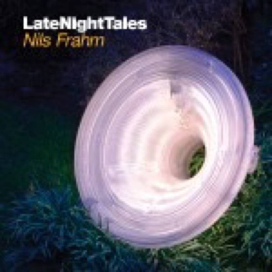 Nils Frahm – Late Night Tales