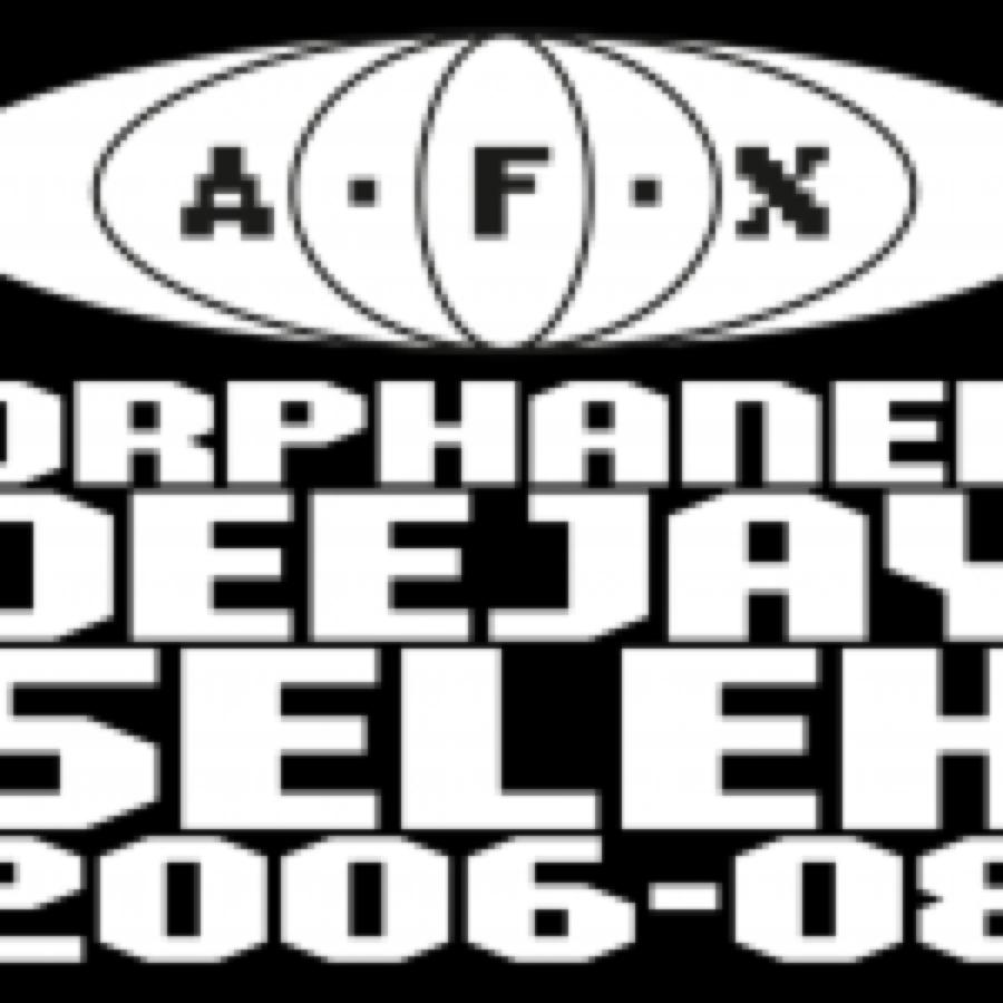 AFX – Orphaned Deejay Selek 2006-2008