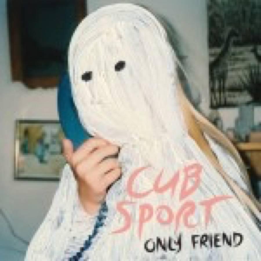 Cub Sport – Only Friend