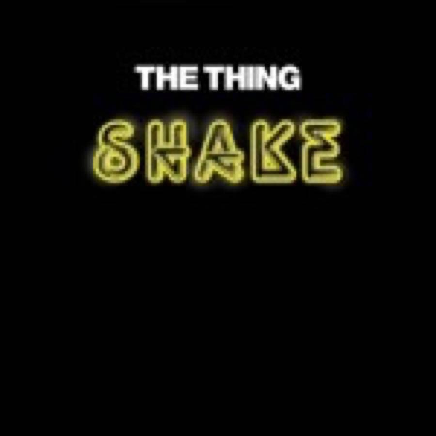 The Thing – Shake