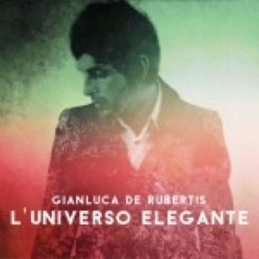 Gianluca De Rubertis – L'universo elegante