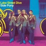 Lake Street Dive – Side Pony