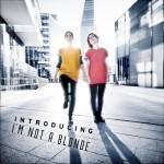 I'm Not A Blonde, la recensione di Introducing I'm Not A Blonde