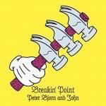 Peter Bjorn & John – Breakin' Point
