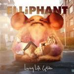 Elliphant – Living Life Golden