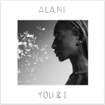 ALA.NI – You & I