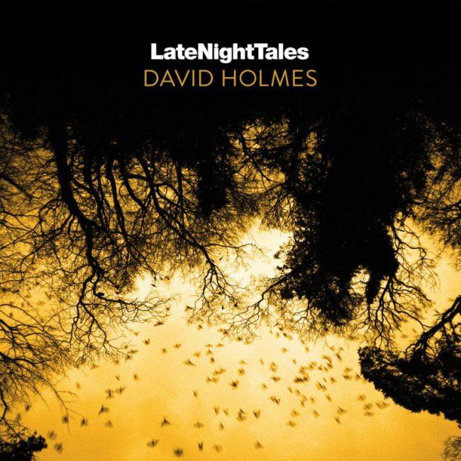 Late Night Tales – David Holmes
