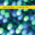 Iannis Xenakis – La Légende d'Eer