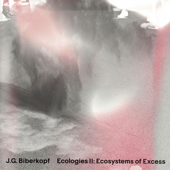 Ecologies II: Ecosystems Of Excess