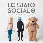 Lo stato sociale – Amore, lavoro e altri miti da sfatare
