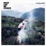 Nicolas Michaux – A la vie, à la mort
