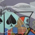 Amanda Palmer & Edward Ka-Spel – I Can Spin A Rainbow