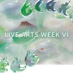 Live Arts Week VI