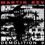 Martin Rev – Demolition 9