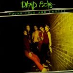 Dead Boys – Young, Loud And Snotty