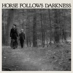 Delia Gonzalez – Horse Follows Darkness