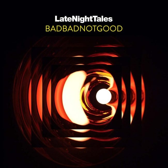 BADBADNOTGOOD – Late Night Tales